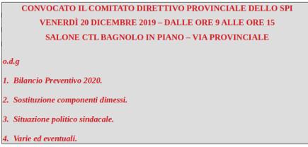 Venerdì 20 dicembre 2019 – Convocata la riunione del direttivo provinciale dello SPI-CGIL – Salone CTL – Bagnolo – Dalle 9 alle 15