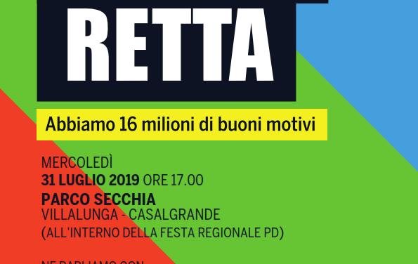 Dateci retta! – Mercoledì 31 luglio 2019 – Ore 17 – Importante iniziativa unitaria a Villalunga di Casalgrande – Parco Secchia
